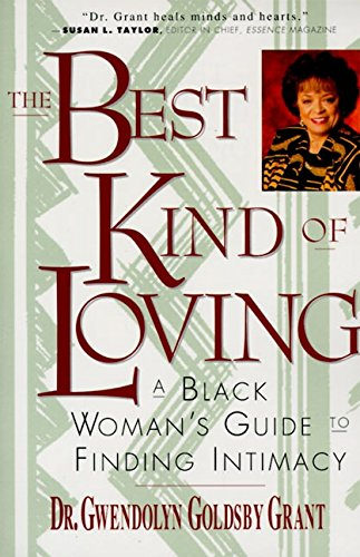 9780060924751: The Best Kind of Loving: A Black Woman's Guide to Finding Intimacy