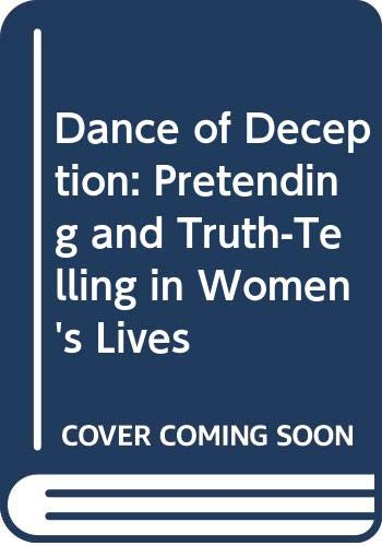 9780060924874: Dance of Deception: Pretending and Truth-Telling in Women's Lives