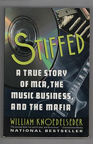9780060924942: Stiffed: A True Story of MCA, the Music Business, and the Mafia