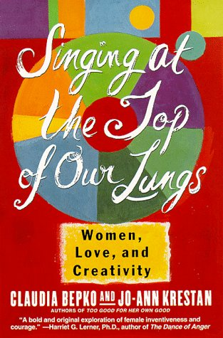 9780060924997: Singing at the Top of Our Lungs: Women, Love, and Creativity