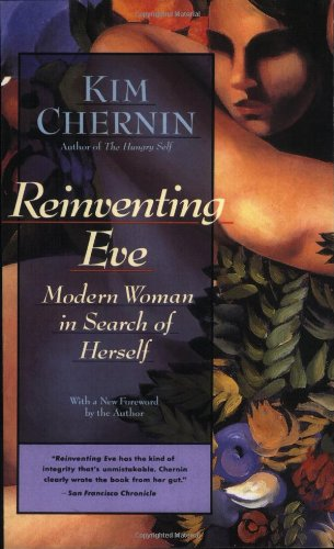 9780060925031: Reinventing Eve: Modern Woman in Search of Herself