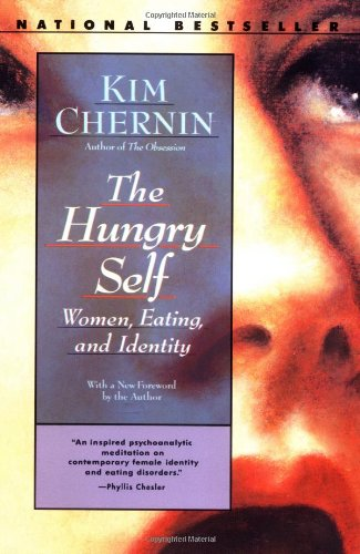 9780060925048: The Hungry Self: Women, Eating and Identity