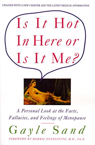 9780060925185: Is It Hot in Here or Is It Me?: Personal Look at the Facts, Fallacies, and Feelings of Menopause, a