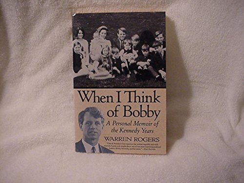 9780060925338: When I Think of Bobby: A Personal Memoir of the Kennedy Years