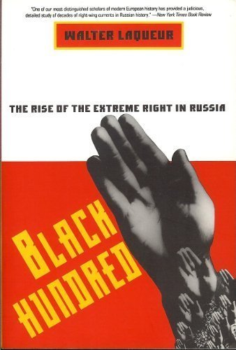 Black Hundred: The Rise of the Extreme Right in Russia: Laqueur, Walter