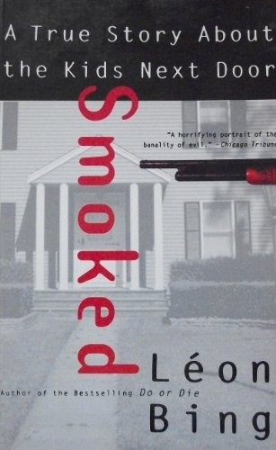 9780060925352: Smoked: A True Story About the Kids Next Door