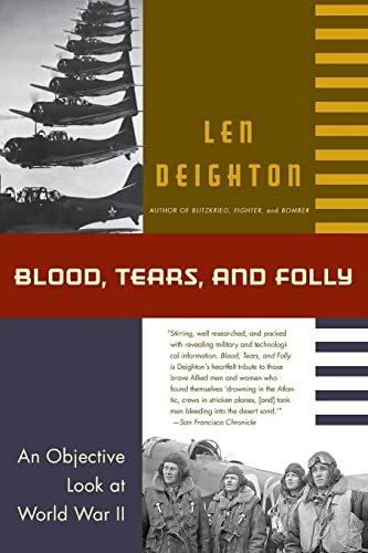 9780060925574: Blood, Tears, and Folly: An Objective Look at World War ll