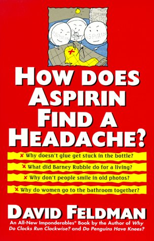 9780060925581: How Does Aspirin Find a Headache?