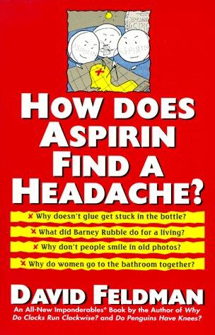 9780060925581: How Does Aspirin Find a Headache?