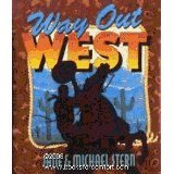 Way Out West (0060925604) by Jane Stern; Michael Stern; Michael Stern rn