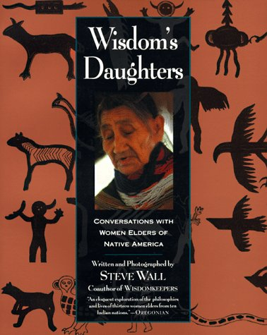 9780060925611: Wisdom's Daughters: Conversations with Women Elders of Native America