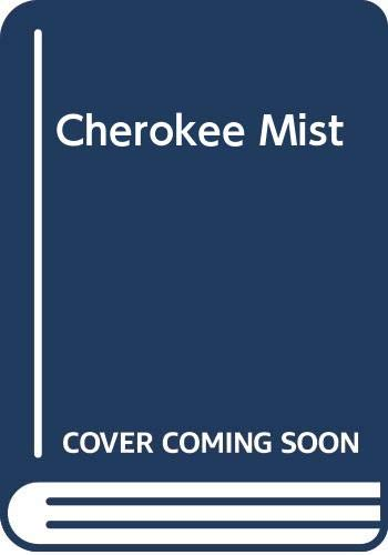 9780060925628: Cherokee Mist: The Lost Writings