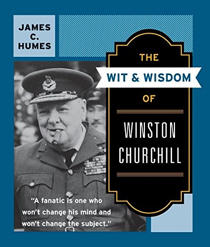 9780060925772: The Wit and Wisdom of Winston Churchill: A Treasury of More Than 1000 Quotations