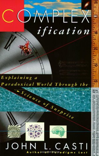 9780060925871: Complexification: Explaining a Paradoxical World through the Science of Surprise