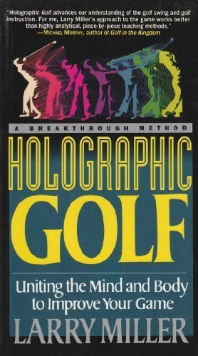 9780060926038: Holographic Golf: Uniting the Mind and Body to Improve Your Game