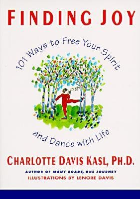 9780060926106: Finding Joy: 101 Ways to Free Your Spirit & Dance with Life