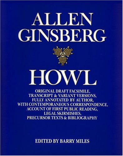 9780060926113: Howl: Original Draft Facsimile, Transcript & Variant Versions, Fully Annotated by Author, With Contemporaneous Correspondence, Account of First Publ