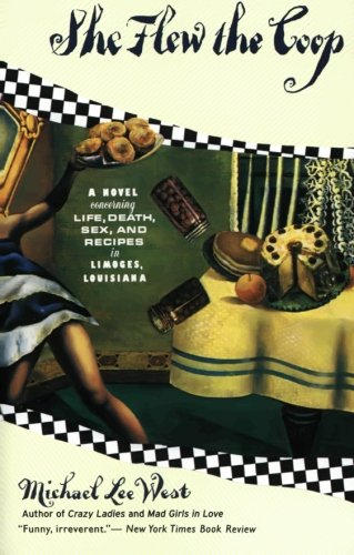9780060926205: She Flew the Coop: A Novel Concerning Life, Death, Sex and Recipes in Limoges, Louisiana
