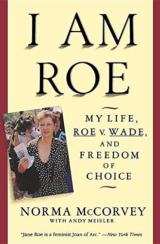 9780060926380: I Am Roe: My Life, Roe V. Wade, and Freedom of Choice