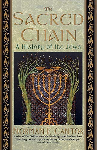 9780060926526: The Sacred Chain: History of the Jews, The