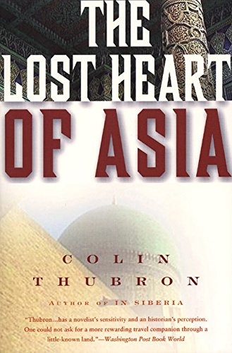 The Lost Heart of Asia: Colin Thubron