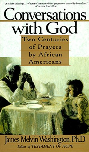 Conversations With God: Two Centuries of Prayers: Washington, James Melvin