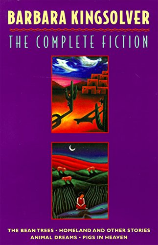 9780060926595: The Complete Fiction: The Bean Trees, Homeland, Animal Dreams, Pigs in Heaven