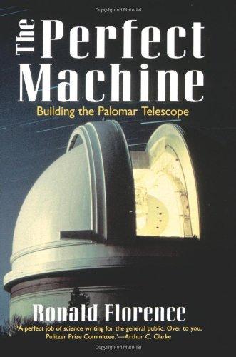 9780060926700: The Perfect Machine: Building the Palomar Telescope