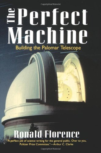 9780060926700: The Perfect Machine: Building the Palomar Telescope