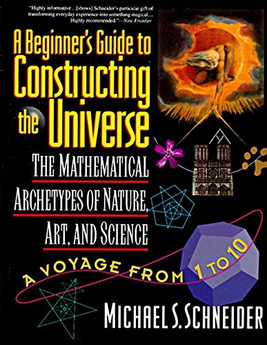 9780060926717: A Beginner's Guide to Constructing the Universe: Mathematical Archetypes of Nature, Art, and Science
