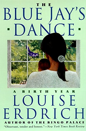 9780060927011: The Blue Jay's Dance: A Birth Year