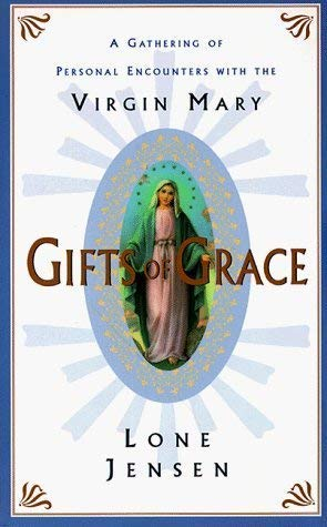 9780060927028: Gifts of Grace : A Gathering of Personal Encounters with the Virgin Mary