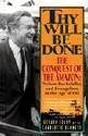9780060927233: Thy Will Be Done: The Conquest of the Amazon : Nelson Rockefeller and Evangelism in the Age of Oil
