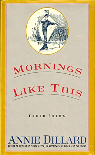 9780060927257: Mornings Like This: Found Poems