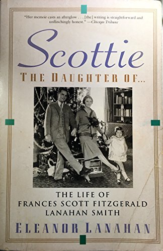 9780060927387: Scottie the Daughter of: The Life of Frances Scott Fitzgerald Lanahan Smith