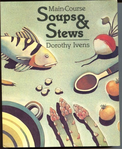 9780060927462: Main-Course Soups And Stews