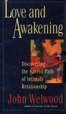 9780060927479: Love and Awakening: Discovering the Sacred Path of Intimate Relationship