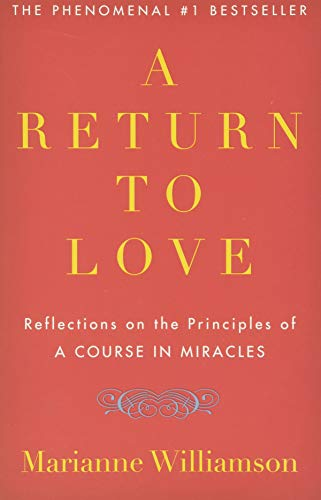 """9780060927486: A Return to Love: Reflections on the Principles of """"A Course in Miracles"""""""