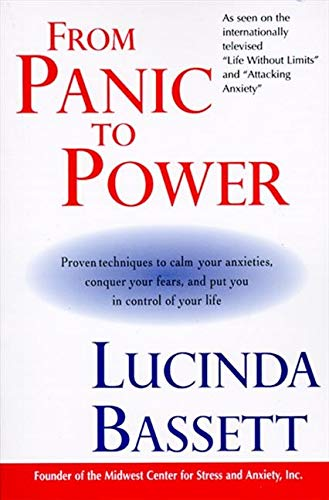 9780060927585: From Panic to Power: Proven Techniques to Calm Your Anxieties, Conquer Your Fears, and Put You in Control of Your Life
