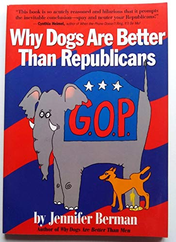 9780060927721: Why Dogs Are Better Than Republicans