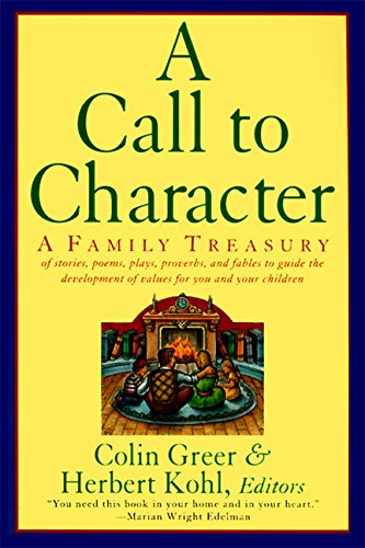 9780060927875: A Call to Character: Family Treasury of Stories, Poems, Plays, Proverbs, and Fables to Guide the Development of Values for You and Your Children