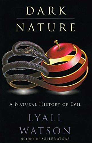 9780060927905: Dark Nature: A Natural History of Evil