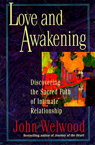 9780060927974: Love and Awakening: Discovering the Sacred Path of Intimate Relationship