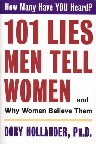 9780060928124: 101 Lies Men Tell Women: and Why Women Believe Them