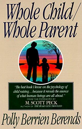 9780060928186: Whole Child, Whole Parent