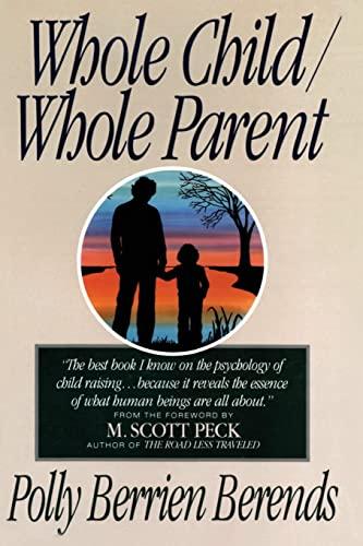 9780060928186: Whole Child/ Whole Parent
