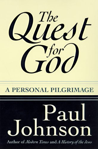 The Quest for God: A Personal Pilgrimage (0060928239) by Paul Johnson