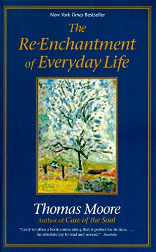 9780060928247: The Re-Enchantment of Everyday Life