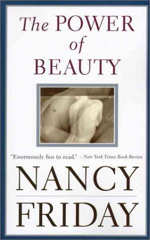 9780060928421: The Power of Beauty: Men, Women and Sex Appeal Since Feminism