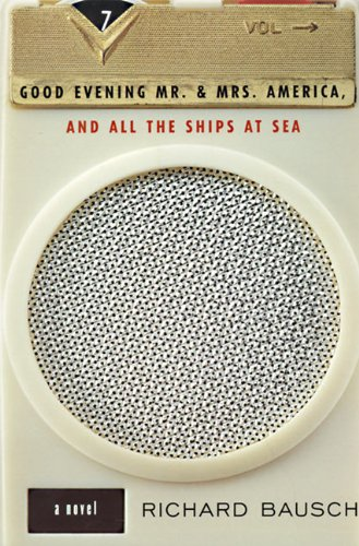 9780060928575: Good Evening Mr. and Mrs. America, and All the Ships at Sea: Novel, A